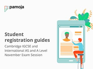 Student registration guides: Cambridge IGCSE and International AS and A Level November Exam Session